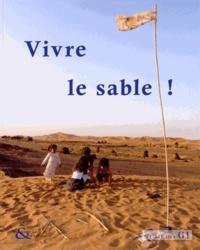 Sébastien Boulay et Marie-Luce Gélard - Techniques & culture N° 61, 2e semestre 2 : Vivre le sable ! - Corps, matière et sociétés.