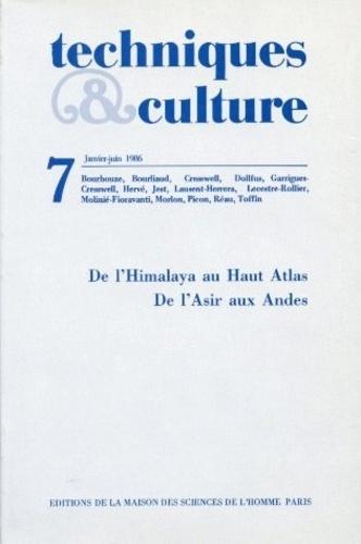 MSH - Techniques & culture N° 7, Janvier 1986 : De l'Himalaya au Haut Atlas - De l'Asie aux Andes.