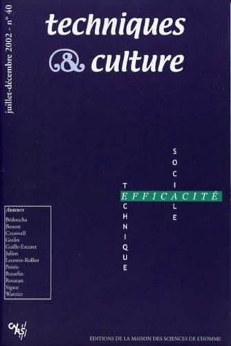 Anonyme - Techniques & culture N° 40 Juillet-Décemb : Efficacité technique, efficacité sociale.