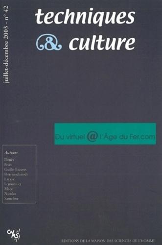 Anonyme - Techniques & culture N° 42, Juillet-Décem : Du virtuel @ l'âge de fer.com.