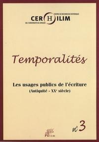 Michel Cassan et Anne Heller - Temporalités N° 3 : Les usages publics de l'écriture (Antiquité - XXe siècle).