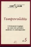 Maurice Brock et Valérie Auclair - Temporalités N° 5 : L'événement tragique au cours des périodes moderne et contemporaine.