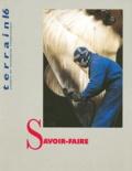 Denis Chevallier et Paul Rasse - Terrain N° 16 Mars 1991 : Savoir-faire.