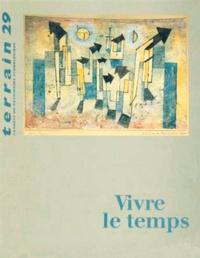 Stéphane Beaud et Jean Chesneaux - Terrain N° 29 Septembre 1997 : Vivre le temps.