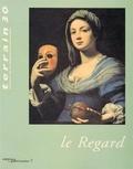 Jean-François Gossiaux et  Collectif - Terrain N° 30 Mars 1998 : Le regard.