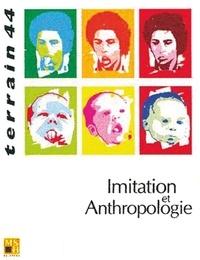 Emmanuelle Saada et Daniel Sherman - Terrain N° 44, Mars 2005 : Imitation et anthropologie.