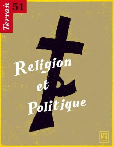 Elisabeth Claverie et Emma Aubin-Boltanski - Terrain N° 51, Septembre 200 : Religion et politique.