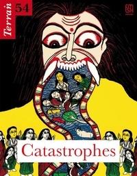Nicolas Journet et Grégory Quenet - Terrain N° 54, Mars 2010 : Catastrophes.