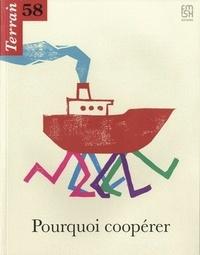 Christine Langlois - Terrain N° 58, Mars 2012 : Pourquoi coopérer.