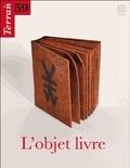 Christine Langlois - Terrain N° 59, Septembre 201 : L'objet livre.