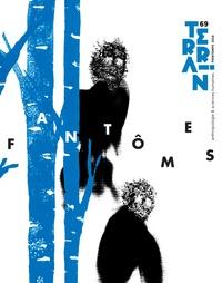 Grégory Delaplace et Vanessa Manceron - Terrain N° 69, printemps 201 : Fantômes.