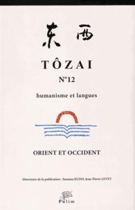 Susumu Kudo et Jean-Pierre Levet - Tôzai N° 12 : Orient et Occident.