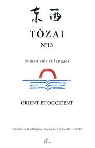 Susumu Kudo et Jean-Pierre Levet - Tôzai N° 13 : Orient et Occident.