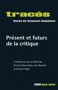 Luc Boltanski et Vincent Descombes - Tracés Hors-série 2008 : Présent et futurs de la critique.