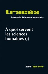 Arnaud Fossier et Edouard Gardella - Tracés Hors-série 2009 : A quoi servent les sciences humaines (1).