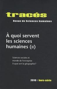 Eric Monnet - Tracés Hors-série 2010 : A quoi servent les sciences humaines (2) - Sciences sociales et monde de l'entreprise ; A quoi sert la géographie ?.