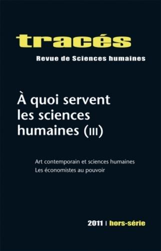 Edouard Gardella - Tracés Hors-série 2011 : A quoi servent les sciences humaines (3) - Art contemporain et sciences humaines ; Les économistes au pouvoir.