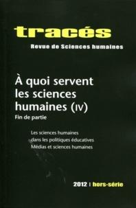 Arnaud Fossier et Edouard Gardella - Tracés Hors-série 2012 : A quoi servent les sciences humaines (4) - Fin de partie.