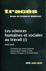 Amina Damerdji et Samuel Hayat - Tracés Hors-série 2018 : Les sciences humaines et sociales au travail - Tome 1, Faire revue.