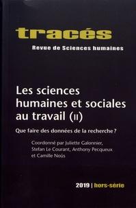 Juliette Galonnier et Stefan Le Courant - Tracés Hors-série 2019 : Les sciences humaines et sociales au travail - Tome 2, Que faire des données de la recherche ?.