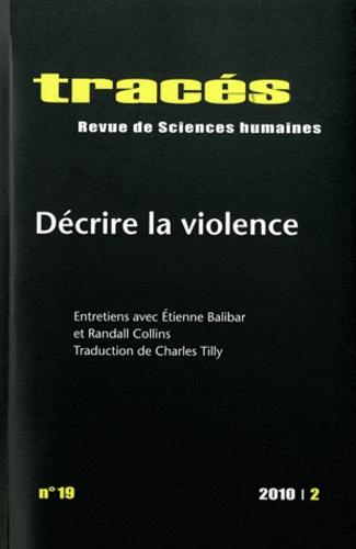 Raphaëlle Branche et Martine Charageat - Tracés N° 19, 2010/2 : Décrire la violence.