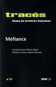 Olivier Allard et Matthew Carey - Tracés N° 31, 2016/2 : Méfiance.