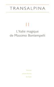 Jacqueline Spaccini et Viviana Agostini-Ouafi - Transalpina N° 11 : L'Italie magique de Massimo Bontempelli.