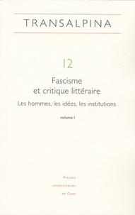 Christian Del Vento et Xavier Tabet - Transalpina N° 12 : Fascisme et critique littéraire - Les hommes, les idées, les institutions Tome 1.