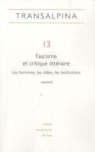 Christian Del Vento et Xavier Tabet - Transalpina N° 13 : Fascisme et critique littéraire - Les hommes, les idées, les institutions Tome 2.