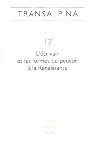 Juan Carlos D'Amico - Transalpina N° 17 : L'écrivain et les formes du pouvoir à la Renaissance.