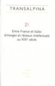 Mariella Colin - Transalpina N° 21 : Entre France et Italie : échanges et réseaux.