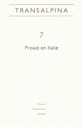 Viviana Agostini-Ouafi - Transalpina N° 7 : Proust en Italie.