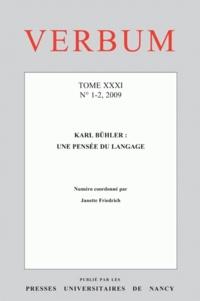 Janette Friedrich - Verbum Tome 31 N° 1-2, 2009 : Karl Bühler : une pensée du langage.
