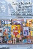 Hugues Poltier - Etudes de Lettres N° 4/2014 : Dans le labyrinthe de la pensée - Approches croisées du Qu'est-ce que la philosophie ? de Gilles Deleuze et Félix Guattari.