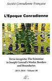 Nathalie Martinière - L'époque conradienne N° 40 : Terra incognita: The Feminine in Joseph Conrad's Works: Borders and Boundaries.