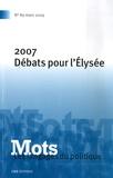 Denis Barbet et Damon Mayaffre - Mots, les langages du politique N° 89, Mars 2009 : 2007, débats pour l'Elysée.