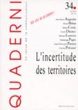 Collectif - Quaderni N° 34 Hiver 1997-199 : L'incertitude des territoires.