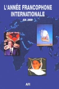 CIDEF-AFI - L'année francophone internationale 2000.