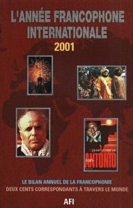 CIDEF-AFI - L'année francophone internationale 2001.