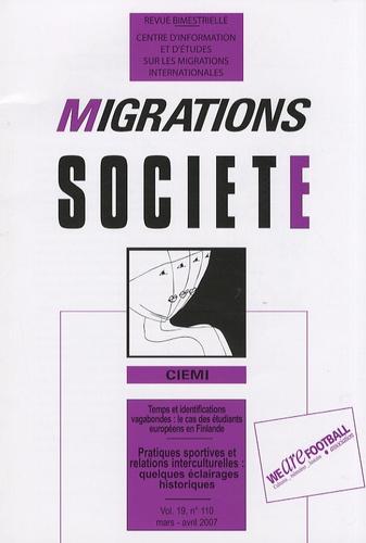 Yvan Gastaut - Migrations Société Volume 19 N° 110, Ma : Pratiques sportives et relations interculturelles : quelques éclairages historiques.