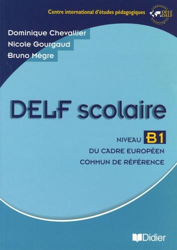 CIEP - DELF Scolaire Niveau B1 - Du cadre européen commun de référence.