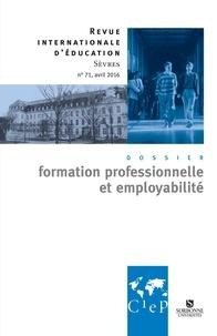 CIEP - Formation professionnelle et employabilité - Revue internationale d'éducation Sèvres 71 - Ebook.