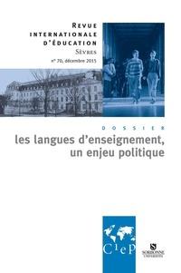 CIEP - Les langues d'enseignement, un enjeu politique -  Revue internationale d'éducation Sèvres 70 - Ebook.