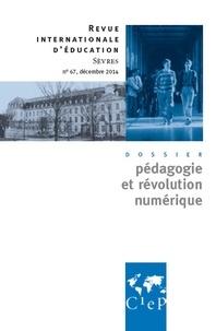 CIEP - Pédagogie et révolution numérique - Revue internationale d'éducation Sèvres 67 -Ebook.