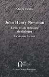 Cieslik Marek - John Henry Newman - Eléments de théologie du dialogue - La vie pour l'action.