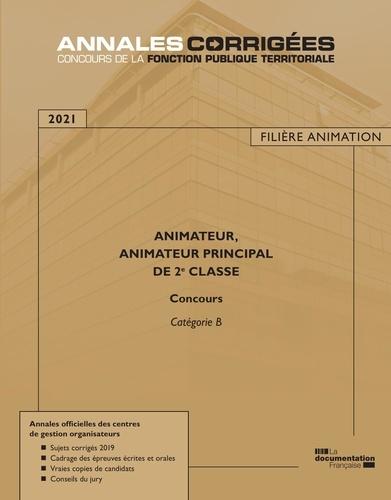 Animateur, Animateur principal de 2e classe. Concours externe, internes et 3e concours. Catégorie B  Edition 2021