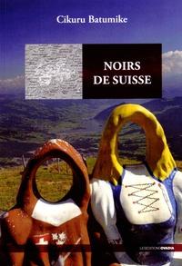Cikuru Batumike - Noirs de Suisse.