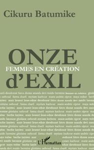 Cikuru Batumike - Onze d'exil - Femmes en création.