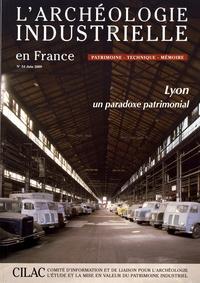 Bernard André - L'Archéologie industrielle en France N° 54, juin 2009 : Lyon, un paradoxe patrimonial.