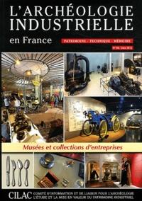 Bernard André - L'Archéologie industrielle en France N° 58, Juin 2011 : Musées et collections d'entreprises.